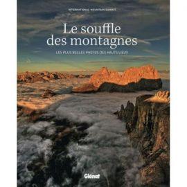 LE SOUFFLE DES MONTAGNES PLUS BELLES PHOTOS DES HAUTS LIEUX