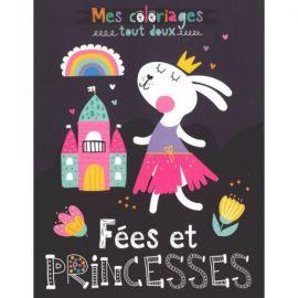 FÉES ET PRINCESSES - MES COLORIAGES TOUT DOUX