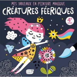 CRÉATURES FÉERIQUES - MES TABLEAUX EN PEINTURE MAGIQUE