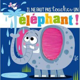 IL NE FAUT PAS TOUCHER UN ELEPHANT