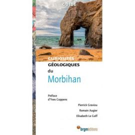MORBIHAN CURIOSITÉS GÉOLOGIQUES