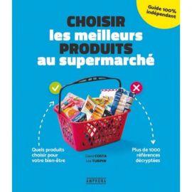 CHOISIR LES MEILLEURS PRODUITS AU SUPERMARCHE