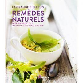 LA GRANDE BIBLE DES REMEDES NATURELS