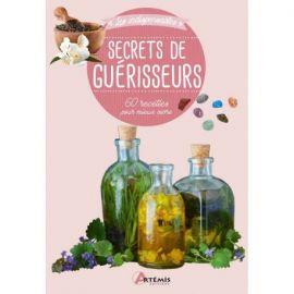 SECRETS DE GUÉRISSEURS 60 RECETTES POUR MIEUX VIVRE