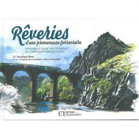 REVERIES D'UNE PROMENEUSE FERROVIAIRE / CLERMONT-FERRAND-ALES