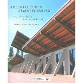 ARCHITECTURES REMARQUABLES DU XXEME SIECLE EN AUVERGNE