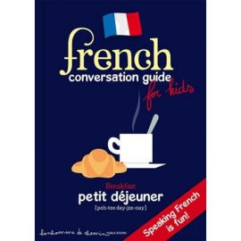 FRENCH CONVERSATION GUIDE FOR KIDS