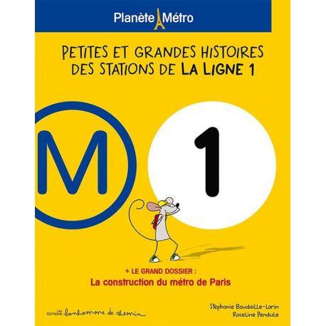 PLANETE METRO LIGNE 1 - PETITES ET GRANDES HISTOIRES DES STATIONS