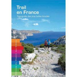 TRAIL EN FRANCE TOPO-GUIDE DES PLUS BELLES BOUCLES