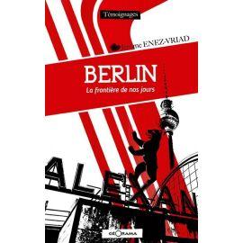 BERLIN LA FRONTIERE DE NOS JOURS