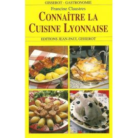 CONNAITRE LA CUISINE LYONNAISE