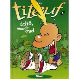 TITEUF : TCHO MONDE CRUEL TOME 6