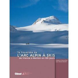 LA TRAVERSEE DE L'ARC ALPIN A SKIS DE VIENNE A MENTON 100 JOURS