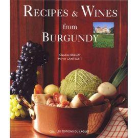 RECIPES & WINES FROM BURGUNDY RECETTES ET VINS DE BOURGOGNE