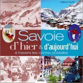 SAVOIE D'HIER & D'AUJOURDHUI A TRAVERS LES CARTES POSTALES