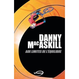 DANNY MACASKILL AUX LIMITES DE L'EQUILIBRE