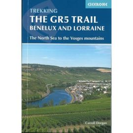 THE GR5 TRAIL BENELUX & LORRAINE THE NORTH SEA OF THE VOSGES MONTAIN