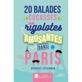 PARIS - 20 BALADES COCASSES RIGOLOTES ET AMUSANTES