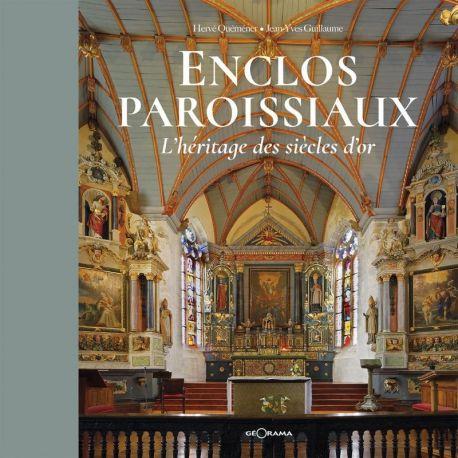 ENCLOS PAROISSIAUX L'HÉRITAGE DES SIÈCLES D'OR