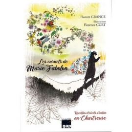 LES CARNETS DE MARIE FABOLON RECETTES-RECITS D'ANTAN CHARTREUSE