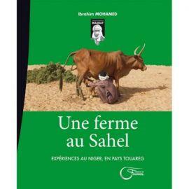 UNE FERME AU SAHEL - EXPERIENCES AU NIGER, EN PAYS TOUAREG