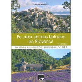 AU COEUR DE MES BALADES EN PROVENCE 60 ITINERAIRES DE RANDONNEE