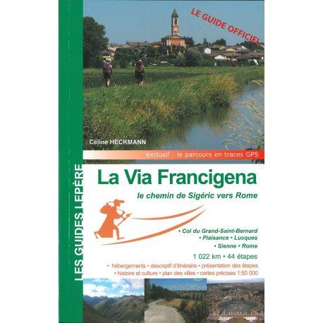 LA VIA FRANCIGENA, LE CHEMIN DE SIGERIC VERS ROME
