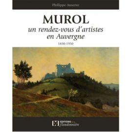 MUROL - UN RENDEZ-VOUS D'ARTISTES EN AUVERGNE - 1820-1950