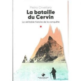 LA BATAILLE DU CERVIN  LA VERITABLE HISTOIRE DE LA CONQUETE