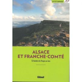 ALSACE FRANCHE-COMTE 52 BALADES DES VOSGES AU JURA