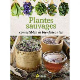 PLANTES SAUVAGES COMESTIBLES ET BIENFAISANTES