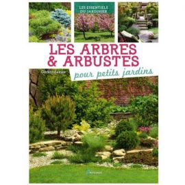 LES ARBRES & ARBUSTES POUR PETITS JARDINS