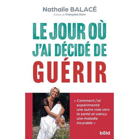 LE JOUR OU J'AI DECIDE DE GUERIR