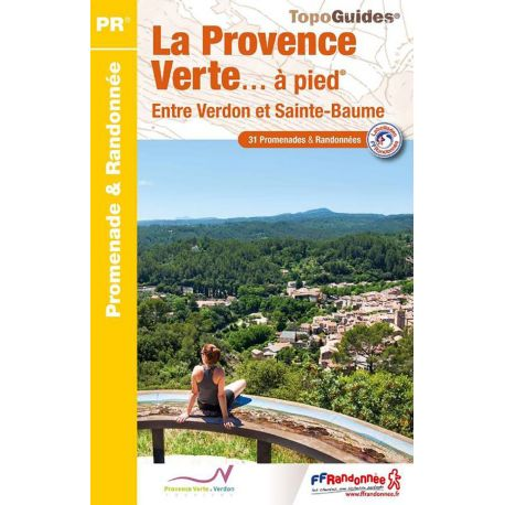 P834 LA PROVENCE VERTE....A PIED 31 PROMENADES & RANDONNEES