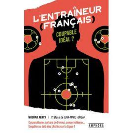 L'ENTRAINEUR FRANCAIS COUPABLE IDEAL ?
