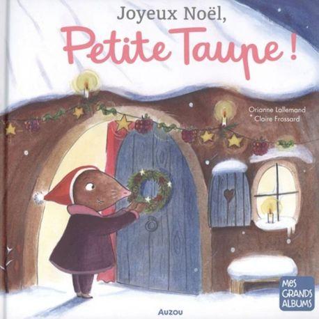 JOYEUX NOEL, PETITE TAUPE ! MES GRANDS ALBUMS