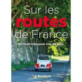 BELLES ROUTES - SUR LES ROUTES DE FRANCE - 52 ROADTRIPS