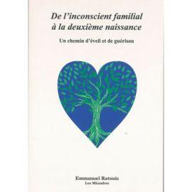DE L'INCONSCIENT FAMILIAL À LA DEUXIÈME NAISSANCE